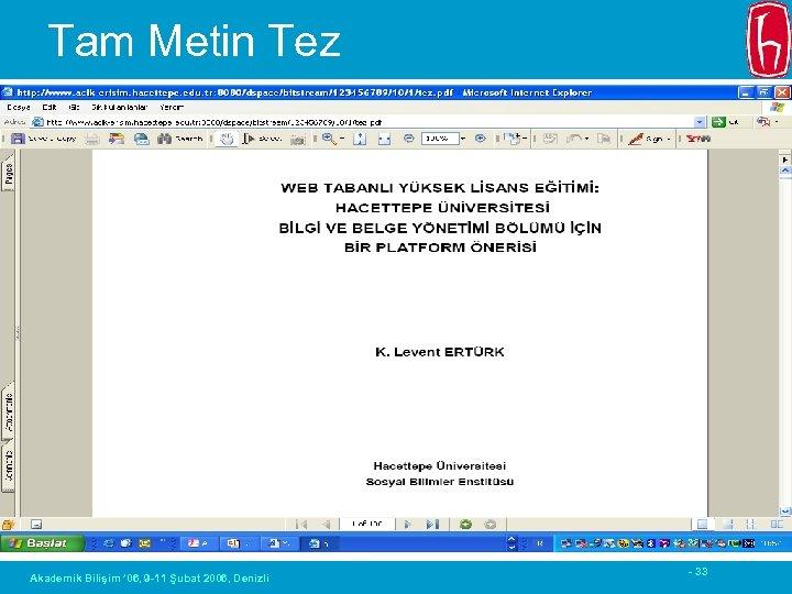 Tam Metin Tez Akademik Bilişim ' 06, 9 -11 Şubat 2006, Denizli - 33