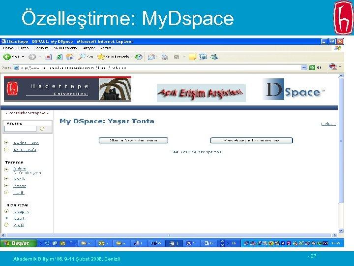 Özelleştirme: My. Dspace Akademik Bilişim ' 06, 9 -11 Şubat 2006, Denizli - 37