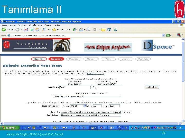 Tanımlama II Akademik Bilişim ' 06, 9 -11 Şubat 2006, Denizli - 40