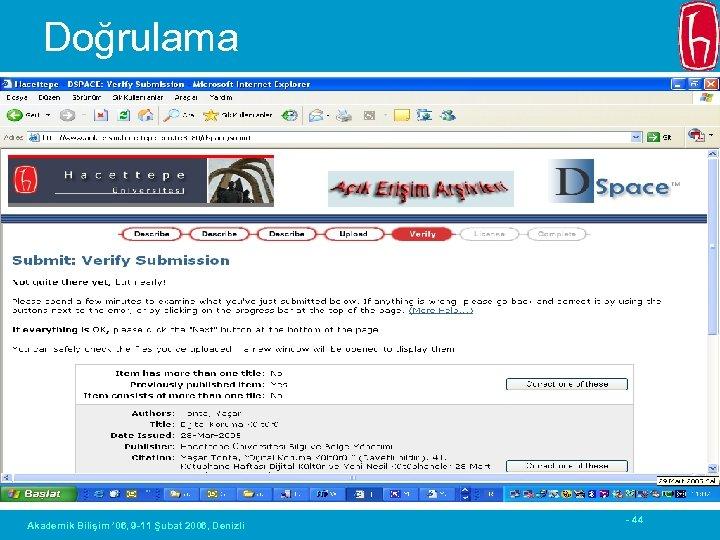 Doğrulama Akademik Bilişim ' 06, 9 -11 Şubat 2006, Denizli - 44