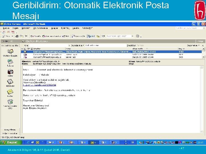 Geribildirim: Otomatik Elektronik Posta Mesajı Akademik Bilişim ' 06, 9 -11 Şubat 2006, Denizli