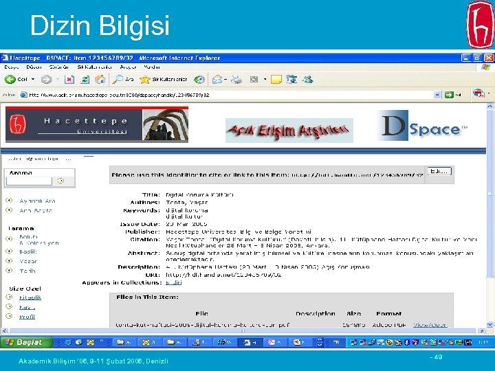 Dizin Bilgisi Akademik Bilişim ' 06, 9 -11 Şubat 2006, Denizli - 49