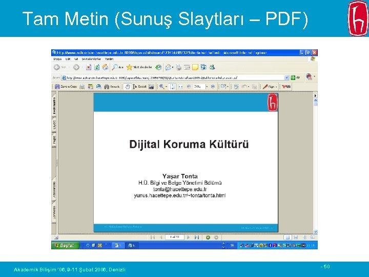 Tam Metin (Sunuş Slaytları – PDF) Akademik Bilişim ' 06, 9 -11 Şubat 2006,