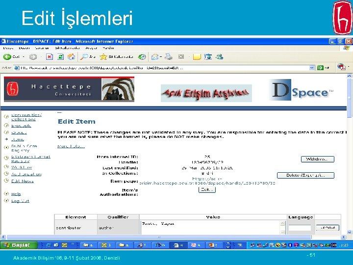 Edit İşlemleri Akademik Bilişim ' 06, 9 -11 Şubat 2006, Denizli - 51