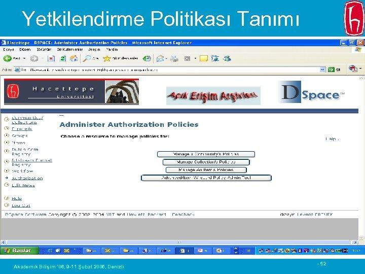 Yetkilendirme Politikası Tanımı Akademik Bilişim ' 06, 9 -11 Şubat 2006, Denizli - 52