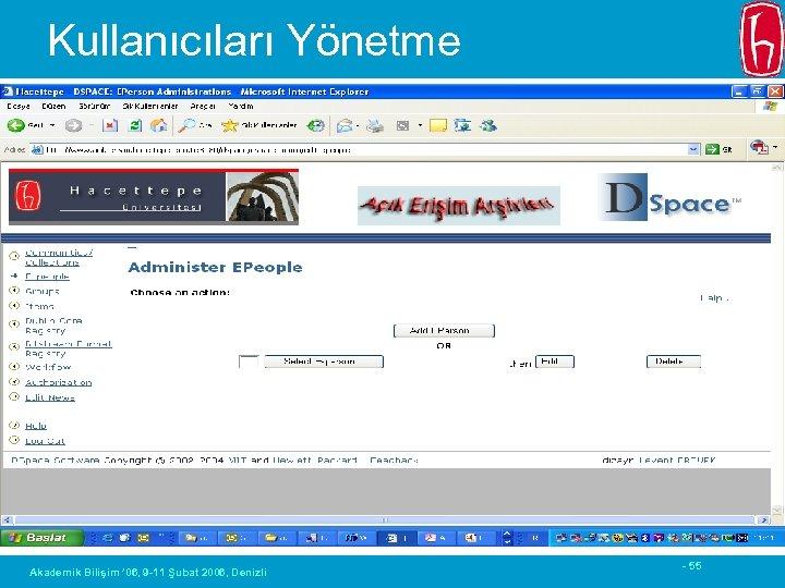 Kullanıcıları Yönetme Akademik Bilişim ' 06, 9 -11 Şubat 2006, Denizli - 55