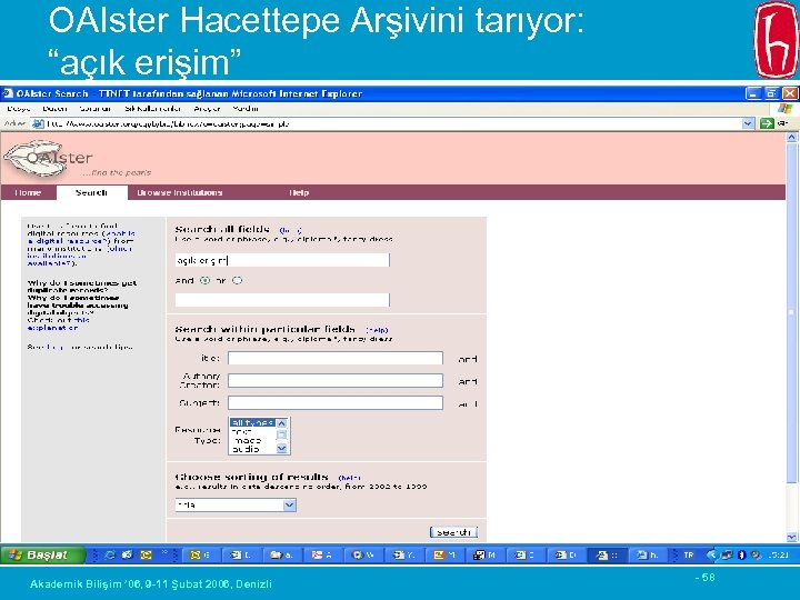 """OAIster Hacettepe Arşivini tarıyor: """"açık erişim"""" Akademik Bilişim ' 06, 9 -11 Şubat 2006,"""