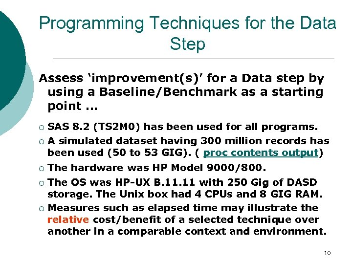 Programming Techniques for the Data Step Assess 'improvement(s)' for a Data step by using