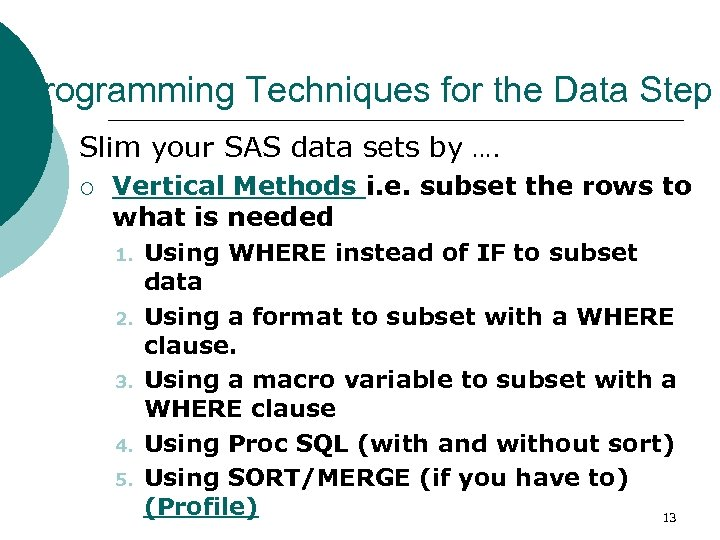 Programming Techniques for the Data Step Slim your SAS data sets by …. ¡