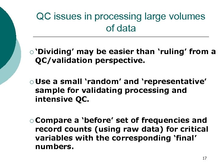 QC issues in processing large volumes of data ¡ 'Dividing' may be easier than