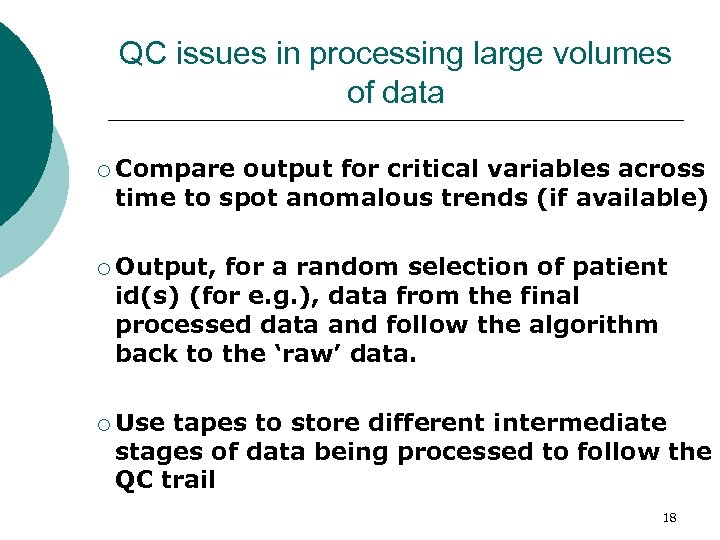 QC issues in processing large volumes of data ¡ Compare output for critical variables