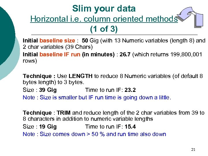 Slim your data Horizontal i. e. column oriented methods (1 of 3) Initial baseline