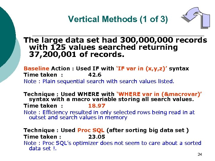 Vertical Methods (1 of 3) The large data set had 300, 000 records with