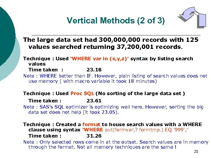 Vertical Methods (2 of 3) The large data set had 300, 000 records with