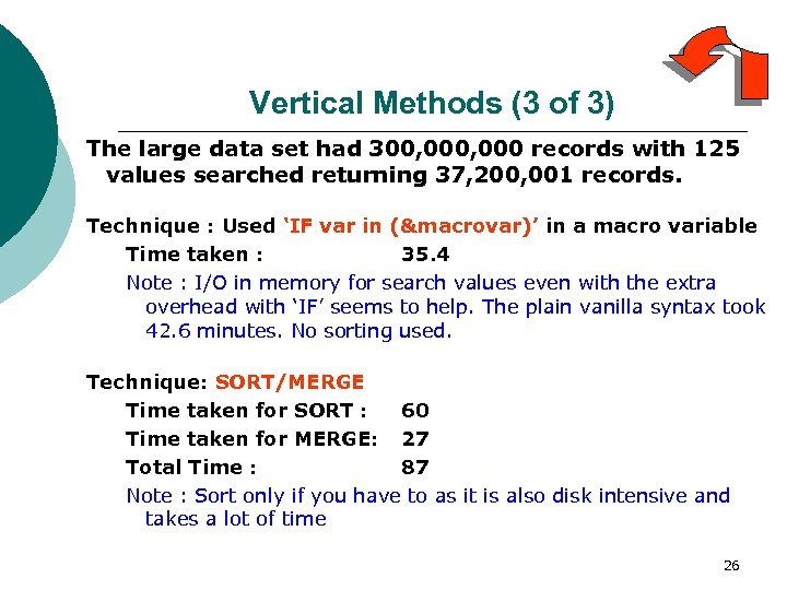 Vertical Methods (3 of 3) The large data set had 300, 000 records with
