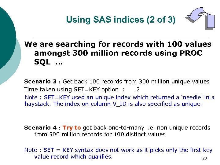Using SAS indices (2 of 3) We are searching for records with 100 values