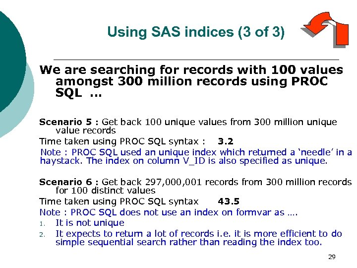 Using SAS indices (3 of 3) We are searching for records with 100 values