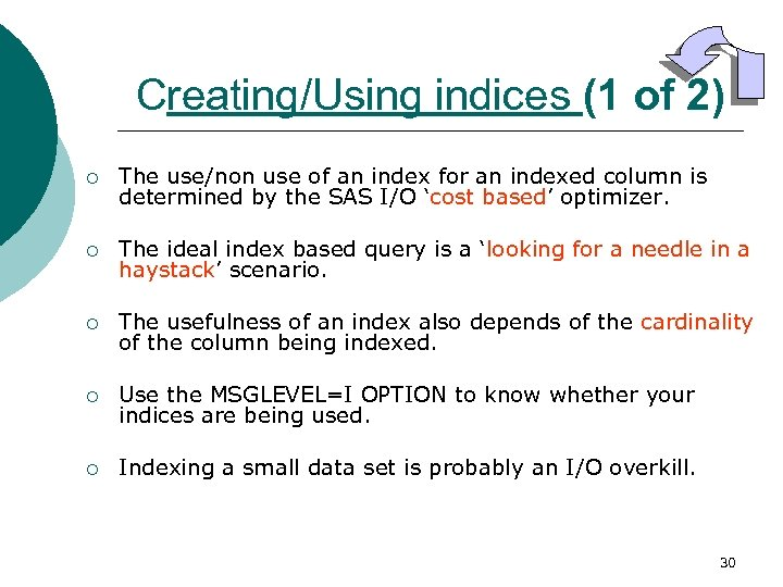 Creating/Using indices (1 of 2) ¡ The use/non use of an index for an