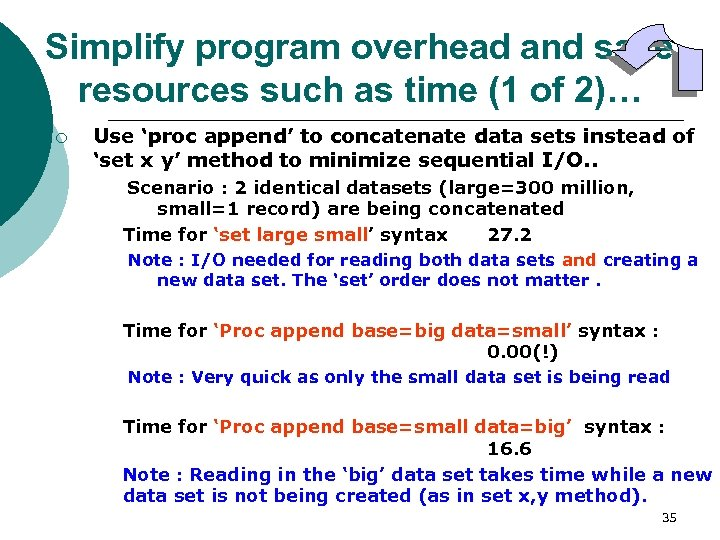 Simplify program overhead and save resources such as time (1 of 2)… ¡ Use