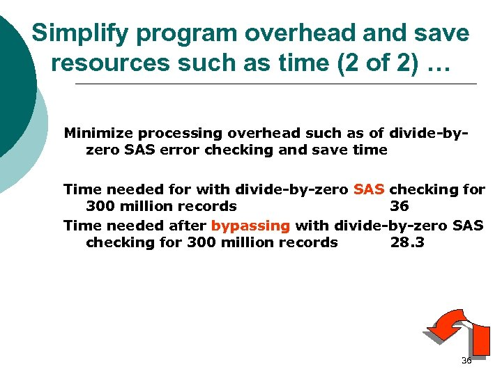 Simplify program overhead and save resources such as time (2 of 2) … Minimize
