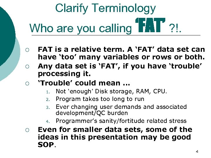 Clarify Terminology Who are you calling 'FAT' ? !. ¡ ¡ ¡ FAT is