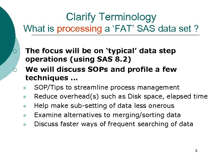 Clarify Terminology What is processing a 'FAT' SAS data set ? ¡ ¡ The