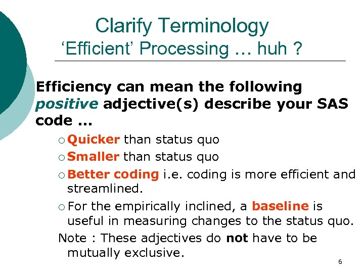 Clarify Terminology 'Efficient' Processing … huh ? Efficiency can mean the following positive adjective(s)