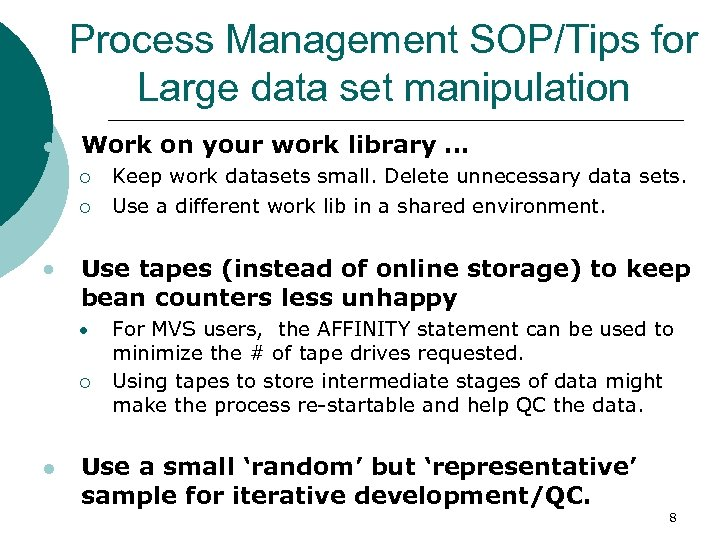 Process Management SOP/Tips for Large data set manipulation l Work on your work library