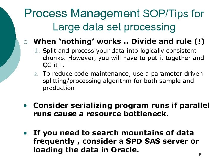 Process Management SOP/Tips for Large data set processing ¡ When 'nothing' works. . Divide
