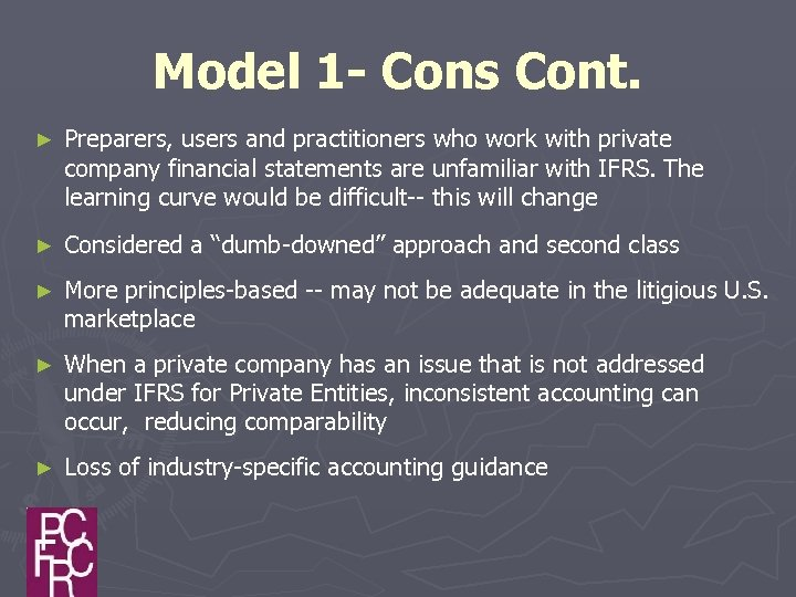 Model 1 - Cons Cont. ► Preparers, users and practitioners who work with private