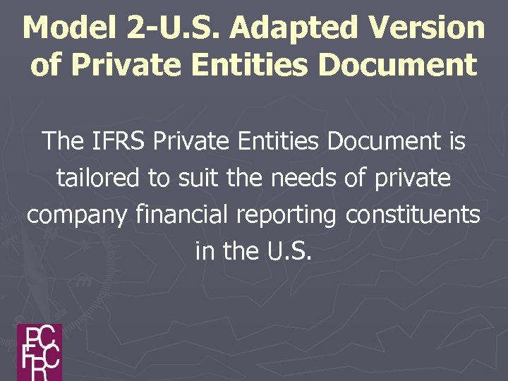 Model 2 -U. S. Adapted Version of Private Entities Document The IFRS Private Entities