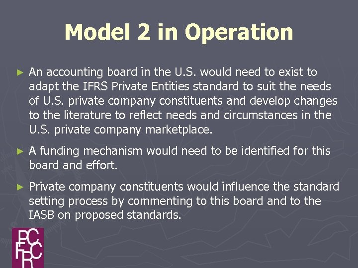 Model 2 in Operation ► An accounting board in the U. S. would need