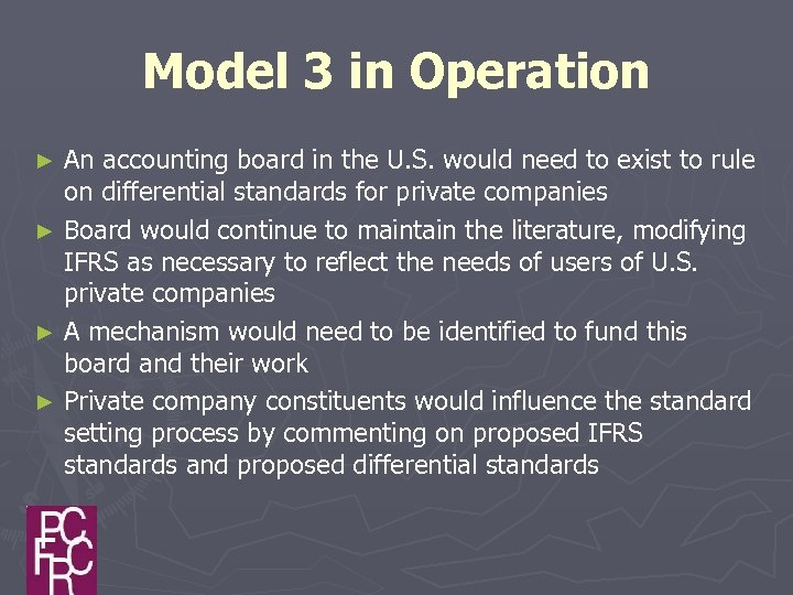 Model 3 in Operation An accounting board in the U. S. would need to