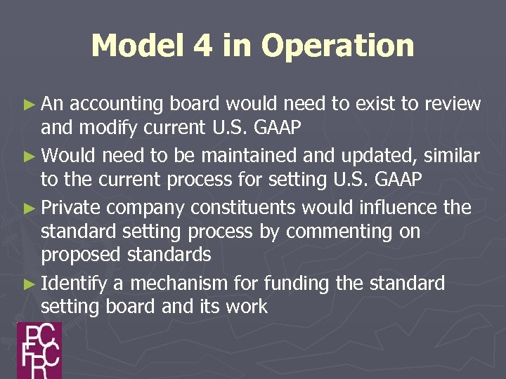 Model 4 in Operation ► An accounting board would need to exist to review