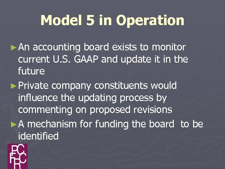 Model 5 in Operation ► An accounting board exists to monitor current U. S.