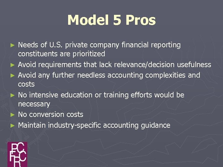 Model 5 Pros Needs of U. S. private company financial reporting constituents are prioritized
