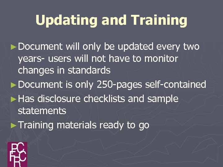 Updating and Training ► Document will only be updated every two years- users will