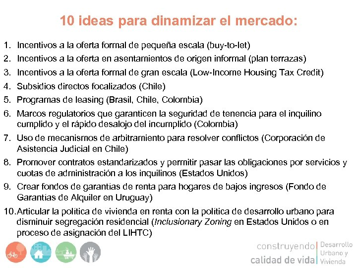10 ideas para dinamizar el mercado: 1. 2. 3. 4. 5. 6. Incentivos a