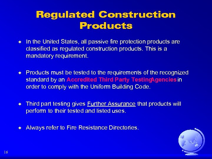 Regulated Construction Products F F Products must be tested to the requirements of the