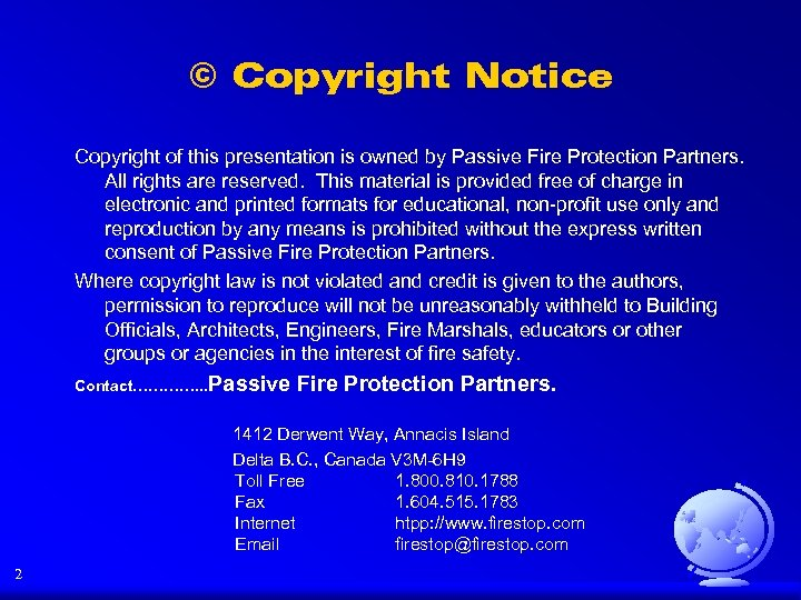 © Copyright Notice Copyright of this presentation is owned by Passive Fire Protection Partners.