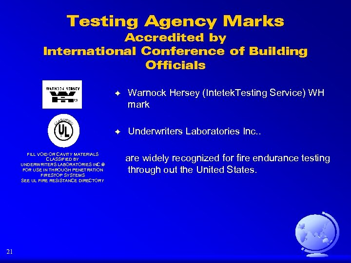 Testing Agency Marks Accredited by International Conference of Building Officials F F FILL VOID