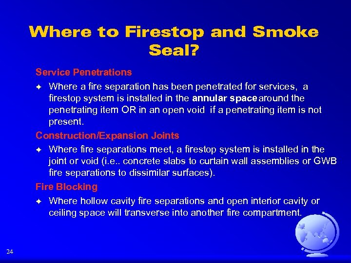 Where to Firestop and Smoke Seal? Service Penetrations F Where a fire separation has