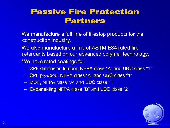 Passive Fire Protection Partners We manufacture a full line of firestop products for the