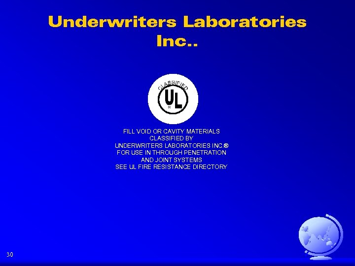 Underwriters Laboratories Inc. . FILL VOID OR CAVITY MATERIALS CLASSIFIED BY UNDERWRITERS LABORATORIES INC.