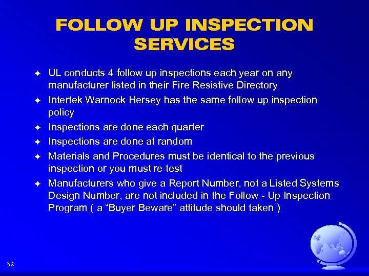 FOLLOW UP INSPECTION SERVICES F F F 32 UL conducts 4 follow up inspections