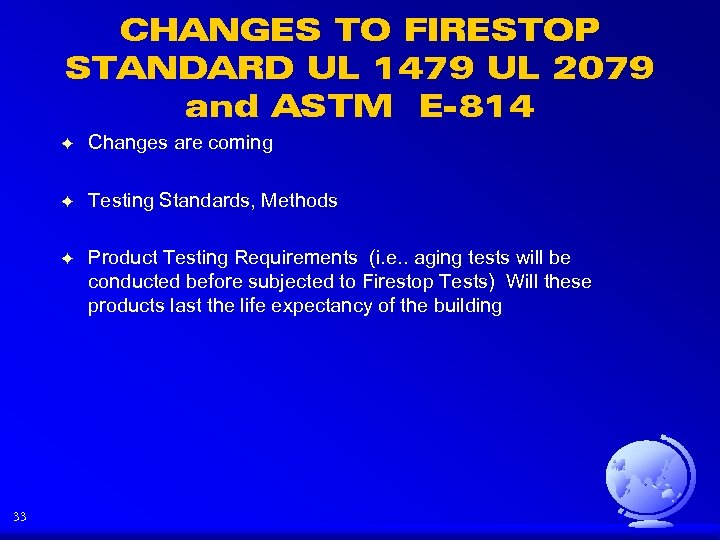 CHANGES TO FIRESTOP STANDARD UL 1479 UL 2079 and ASTM E-814 F F Testing