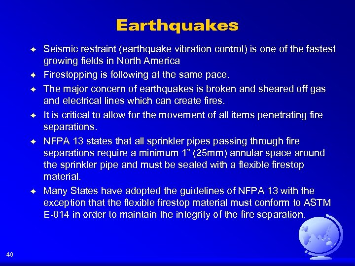 Earthquakes F F F 40 Seismic restraint (earthquake vibration control) is one of the