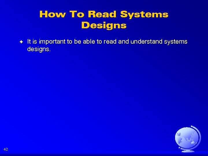 How To Read Systems Designs F 42 It is important to be able to