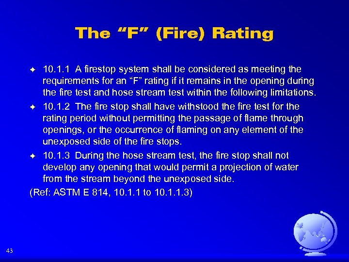 "The ""F"" (Fire) Rating 10. 1. 1 A firestop system shall be considered as"