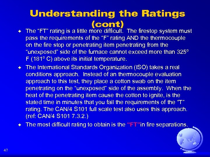 "Understanding the Ratings (cont) F F F 47 The ""FT"" rating is a little"